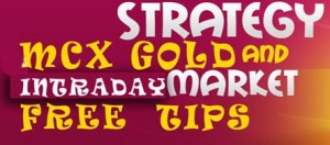 MCX -Gold-Intraday-tips