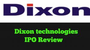 Dixon technologies ipo review moneycontrol